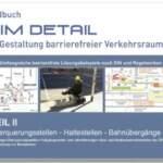 """Handbuch """"IM DETAIL - Gestaltung barrierefreier Verkehrsraum, Teil 2 - Überquerungsstellen - Haltestellen - Bahnübergänge"""""""